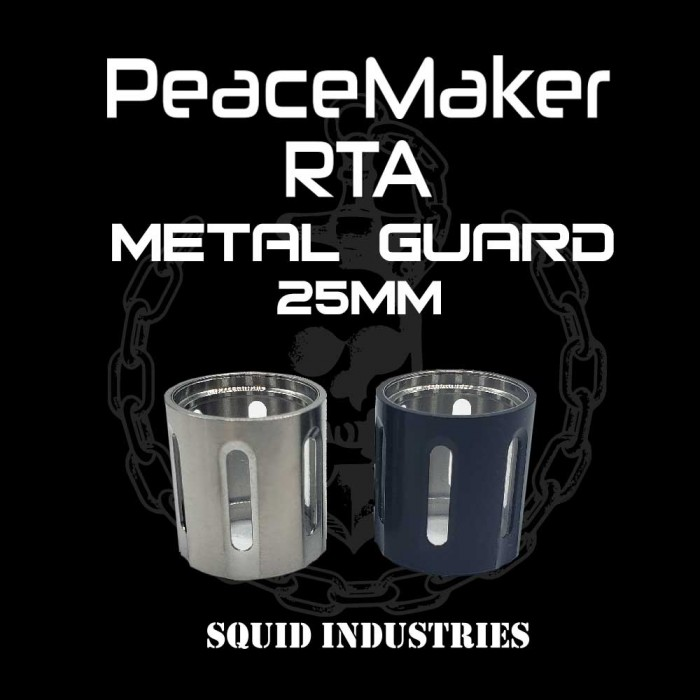 Squid Industries - Metal Guard  for PeaceMaker RTA _ 25mm