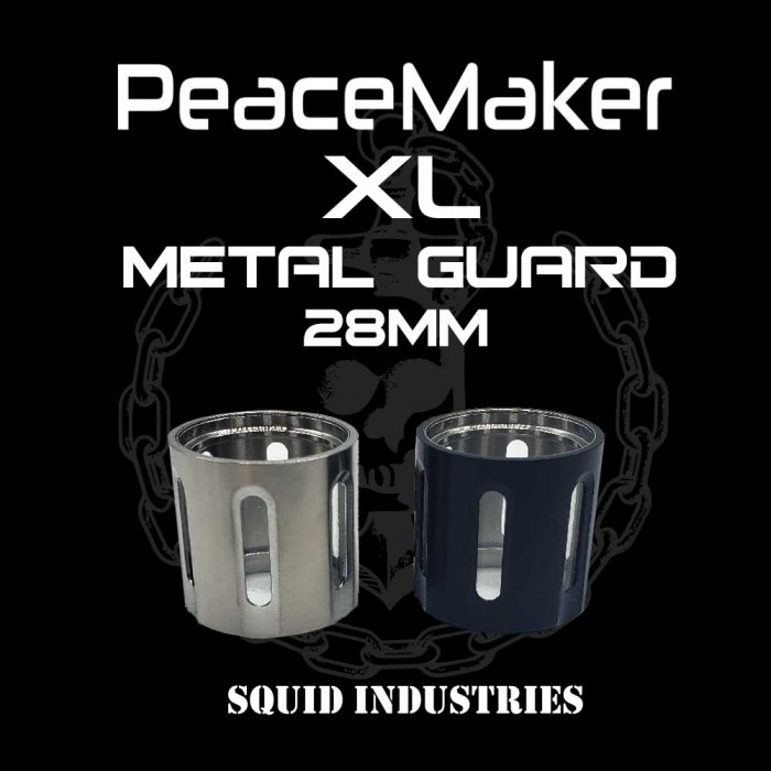 Squid Industries - Metal Guard  for PeaceMaker XL _ 28mm